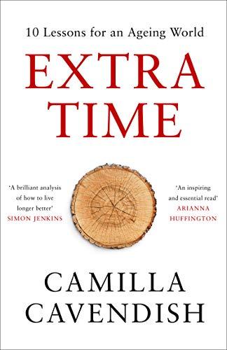 Extra Time: 10 Lessons for Living Longer Better