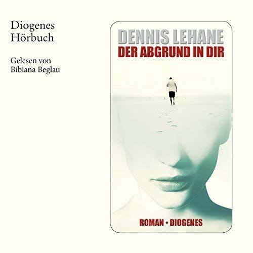 Der Abgrund in dir                   Autor:                                                                                                                                 Dennis Lehane                               Sprecher:                                                                                                                                 Bibiana Belglau                      Spieldauer: 13 Std. und 37 Min.     15 Bewertungen     Gesamt 4,0