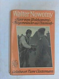 Walter Nowotny. Berichte aus dem Leben meines Bruders gesammelt und erzählt