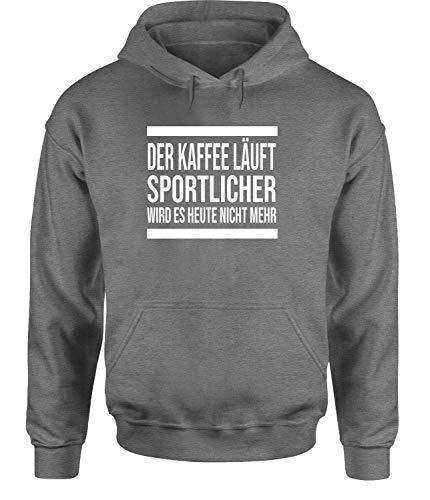 Der Kaffee läuft, Sportlicher Wird es Heute Nicht mehr Hoodie Sweatshirt Freizeit, Farbe: Grau, Größe: XXX-Large