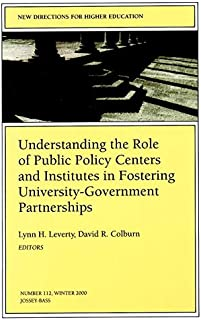 Understanding the Role of Public Policy Centers and Institutes in Fostering University-Government Partnerships: New Direct...