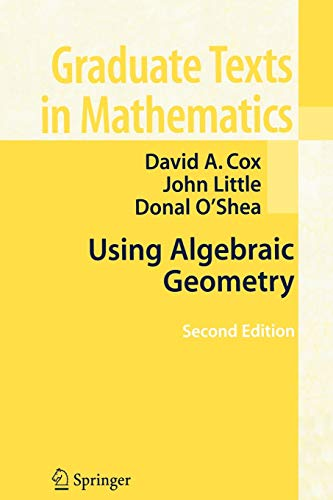 Using Algebraic Geometry (Graduate Texts in Mathematics (185))