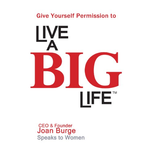 Couverture de Give Yourself Permission to Live a BIG Life