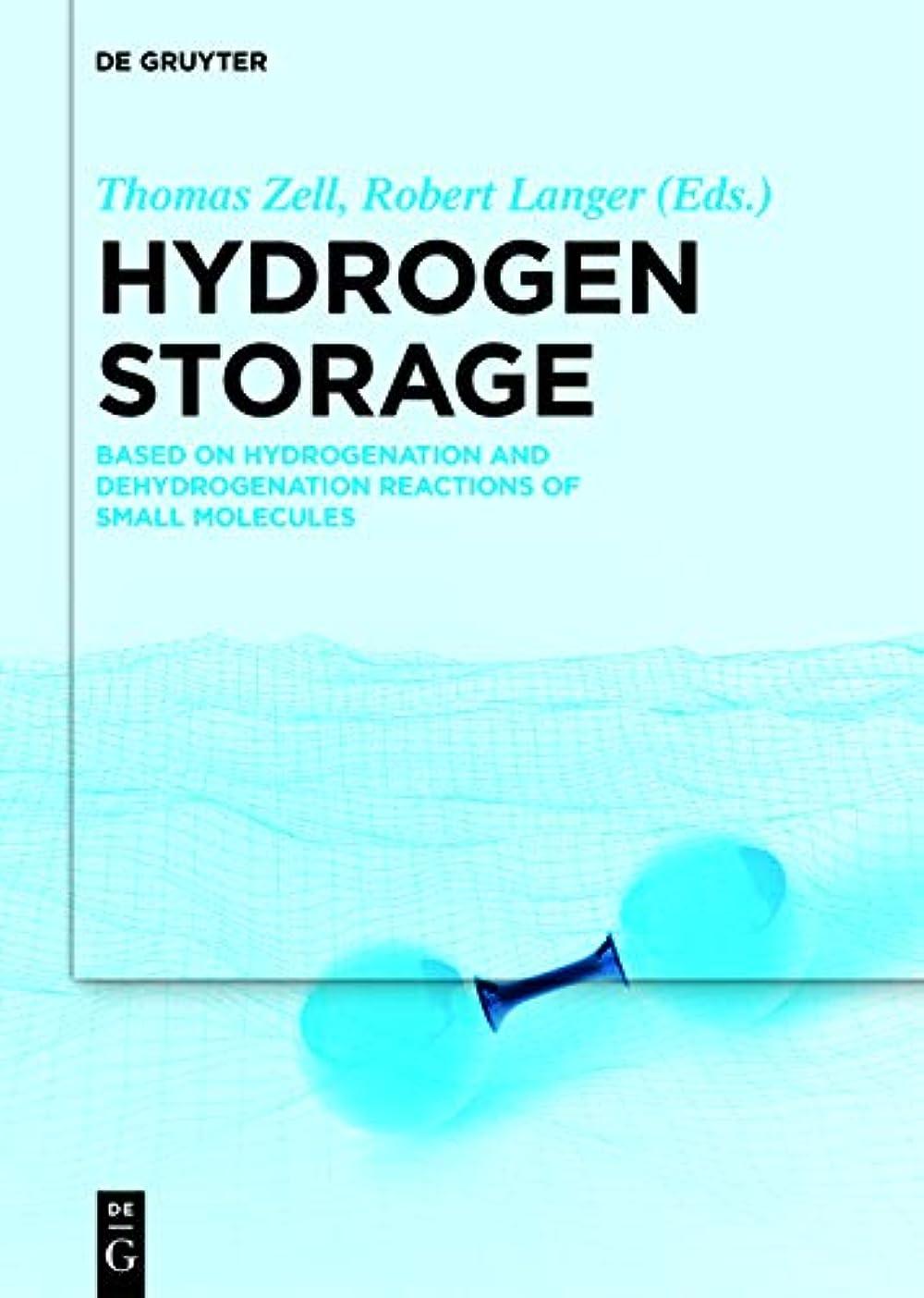 投獄変数略語Hydrogen Storage: Based on Hydrogenation and Dehydrogenation Reactions of Small Molecules (English Edition)