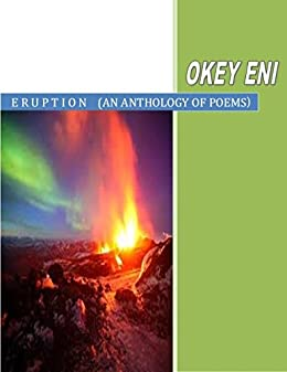 Eruption by [Okey Eni]