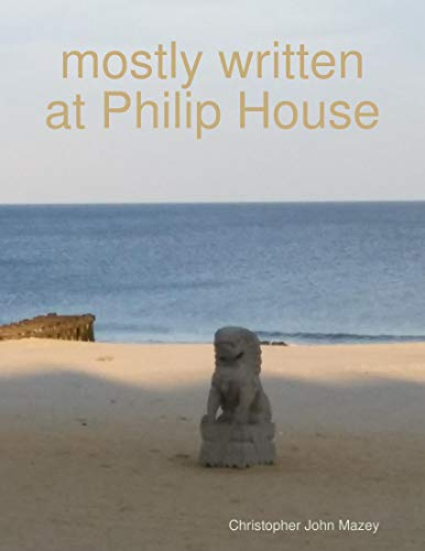 Mostly Written At Philip House (English Edition)