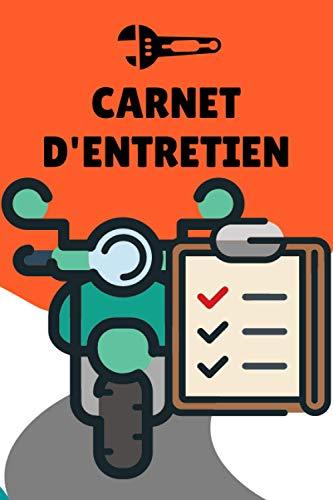 CARNET D'ENTRETIEN: Journal de bord pour motos pour un suivi d'entretien de votre 2 roues !