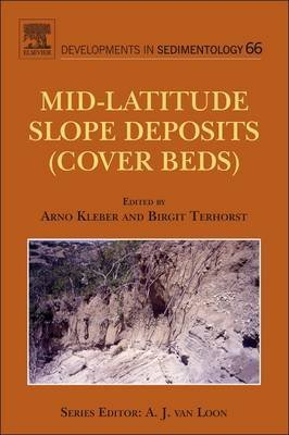 [(Mid-Latitude Slope Deposits (Cover Beds))] [ Volume editor Arno Kleber, Volume editor Birgit Terhorst, Volume editor Heinz Veit ] [June, 2013]