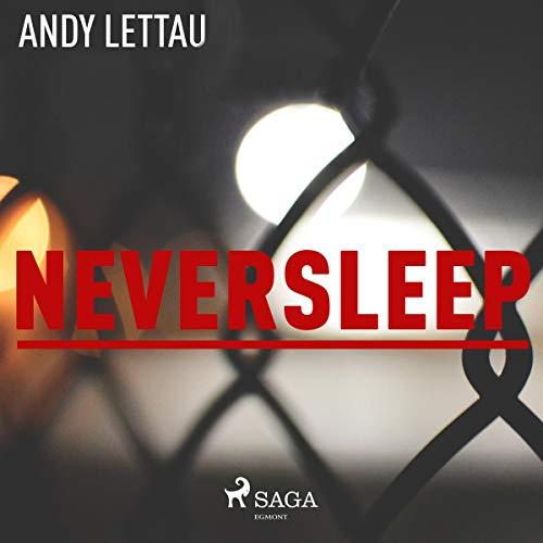 Neversleep                   Autor:                                                                                                                                 Andy Lettau                               Sprecher:                                                                                                                                 Jim Boeven                      Spieldauer: 9 Std. und 43 Min.     4 Bewertungen     Gesamt 4,8