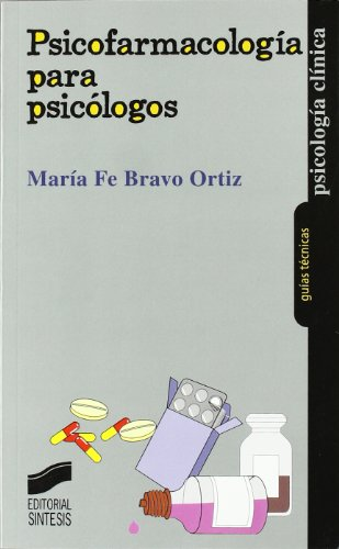 Psicofarmacología para psicólogos (Psicología clínica. Guías técnicas) (Spanish Edition)