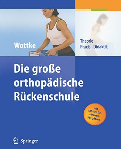 Die große orthopädische Rückenschule: Theorie, Praxis, Didaktik