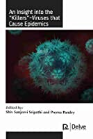 An Insight into the Killers-viruses That Cause Epidemics