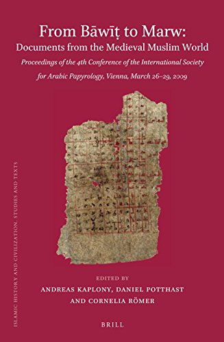 From Bawi to Marw: Documents from the Medieval Muslim World; Proceedings of the 4th Conference of the International Society for Arabic Papyrology, Vienna, March 26-29, 2009