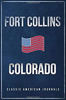 Fort Collins Colorado: Blank Lined Vintage/Retro USA Vacation Travel Journal/Notebook/Diary with Classic American Flag Design - Handy Pocket Size 6