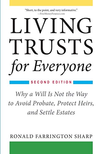 Compare Textbook Prices for Living Trusts for Everyone: Why a Will Is Not the Way to Avoid Probate, Protect Heirs, and Settle Estates Second Edition Second Edition ISBN 9781621535676 by Sharp, Ronald Farrington