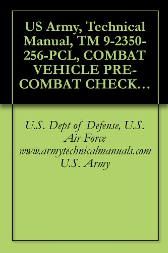 US Army, Technical Manual, TM 9-2350-256-PCL, COMBAT VEHICLE PRE-COMBAT CHECKLIST FOR RECOVERY VEHICLE, FULL TRACKED, MEDIUM M88A1, (NSN 2350-00-122-6826), ... military manuals on cd, (English Edition)