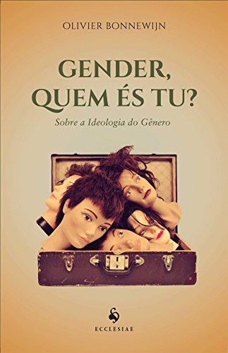 Gender, Quem És Tu?: Sobre a Ideologia de Gênero