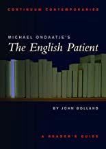 Michael Ondaatje's the English Patient: A Reader's Guide (Continuum Contemporaries)