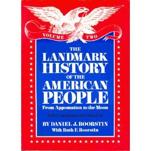 The Landmark History of the American People, Vol. 2: From Appomattox to the Moon, Revised and Updated Edition