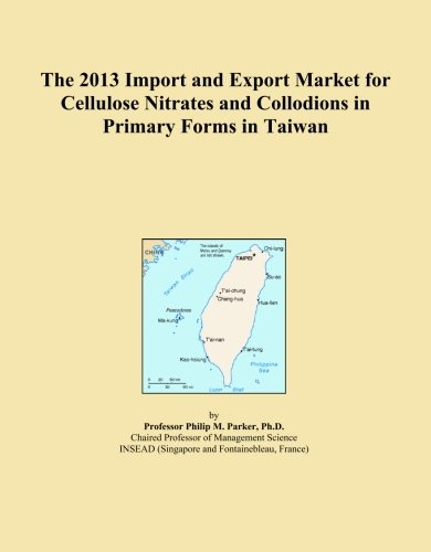 The 2013 Import and Export Market for Cellulose Nitrates and Collodions in Primary Forms in Taiwan