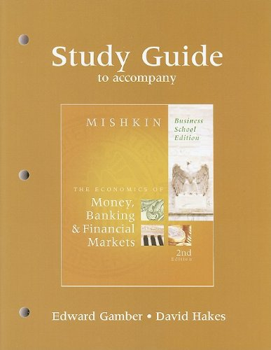 Study Guide for The Economics of Money, Banking and Financial Markets, Business School Edition