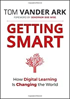 Getting Smart: How Digital Learning is Changing the World