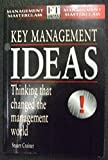 Key Management Ideas: Thinking That Changed the Management World: Thinkers That Changed the Management World (Management Masterclass)