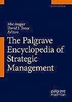 The Palgrave Encyclopedia of Strategic Management
