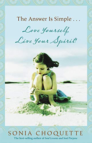 The Answer Is Simple: Love Yourself, Live Your Spirit!