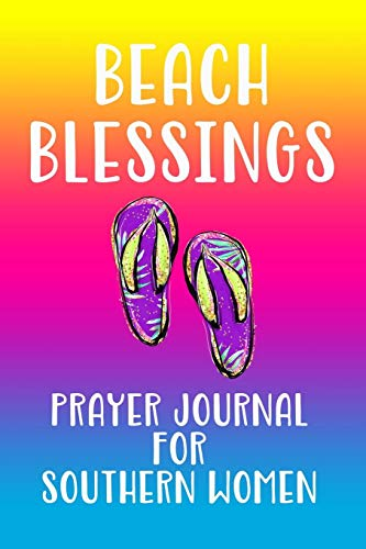 Beach Blessings: A Prayer Journal For Southern Women 150 Pages Diary Beach Theme Notebook Flip Flops Flamingo Size 6x9