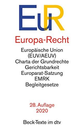 Europa-Recht: Vertrag über die Europäische Union, Vertrag über die Arbeitsweise der Europäischen Union (Lissabon-Fassung), Charta der Grundrechte mit ... Europarates, EMRK u.a. (Beck-Texte im dtv)