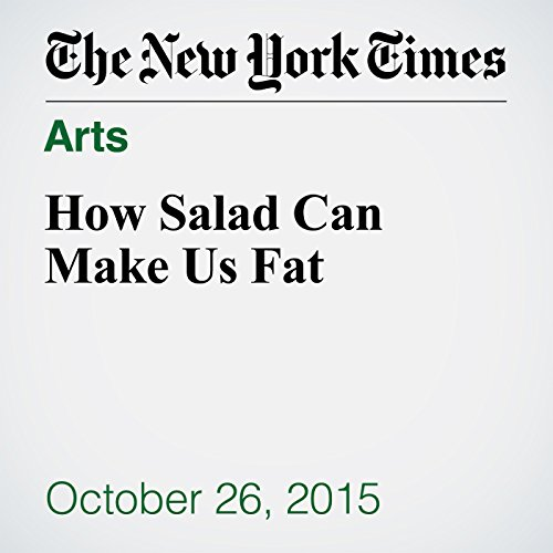 How Salad Can Make Us Fat audiobook cover art