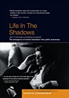 Life in the Shadows: John F. Kennedy's pioneering movement for mental retardation By Four-Time Academy Award Winner