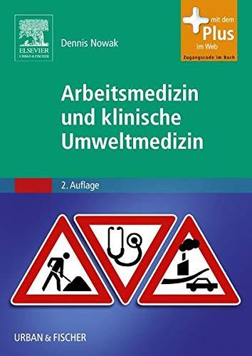 Arbeitsmedizin und klinische Umweltmedizin: mit Zugang zum Elsevier-Portal
