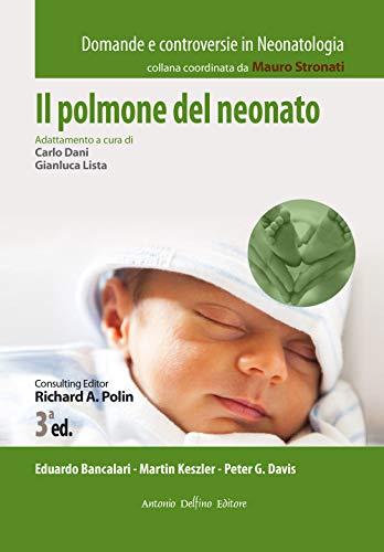 Il Polmone del neonato, 3ªed - Domande e controversie In Neonatologia