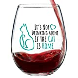 It's Not Drinking Alone if the Cat is Home - Funny Cute Cat Wine Glass, Stemless 15oz. with Gift Box, Cat Mom Wine Glass, Funny Drinking Glasses for Women or Men, Mothers Day Gift, Cat Lovers Present