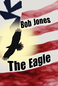 The Eagle by [Bob Jones, Bonnie Jones, Lyn Kost]