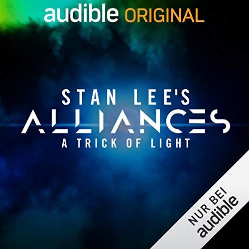 Stan Lee's Alliances - A Trick of Light                   Autor:                                                                                                                                 Stan Lee,                                                                                        Kat Rosenfield,                                                                                        Erdacht von Stan Lee,                   und andere                          Sprecher:                                                                                                                                 Max von der Groeben                      Spieldauer: 11 Std. und 6 Min.     Noch nicht bewertet     Gesamt 0,0