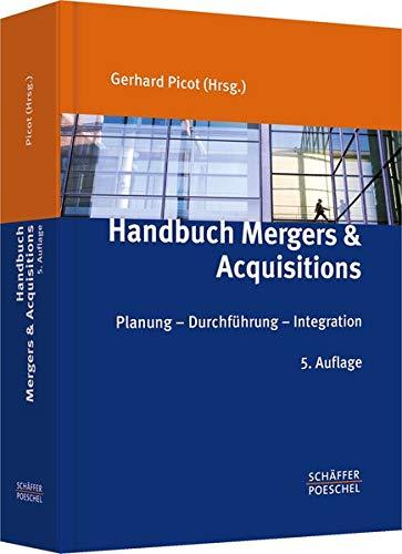 Handbuch Mergers & Acquisitions: Planung Durchführung Integration