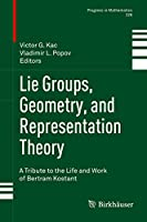 Lie Groups, Geometry, and Representation Theory: A Tribute to the Life and Work of Bertram Kostant (Progress in Mathematics (326))
