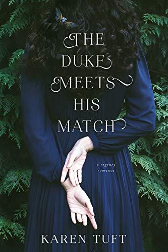 The Duke Meets His Match by [Karen Tuft]