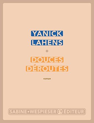 Douces déroutes (LITTERATURE) par [Yanick Lahens]