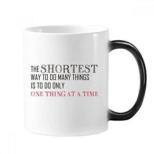 DIYthinker Slogan De kortste manier om veel dingen te doen is slechts één ding in een tijd morphing warmte gevoelige veranderende kleur mok Cup geschenk melk koffie met handvatten 350 ml
