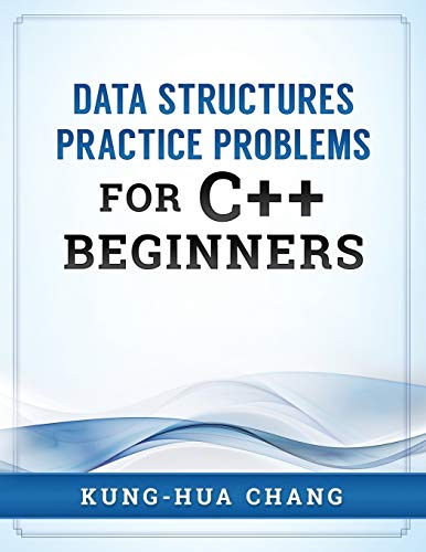 Data Structures Practice Problems for C++ Beginners