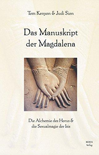 Das Manuskript der Magdalena: Die Alchemie des Horus & die Sexualmagie der Isis
