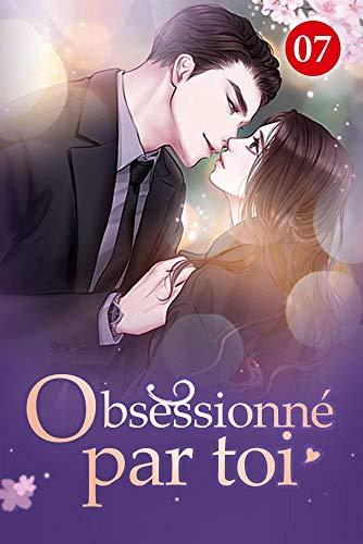 Couverture du livre Obsessionné par toi 7: Il est parti sans dire au revoir