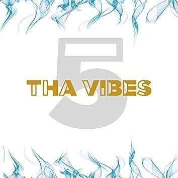 Tha Vibes 5