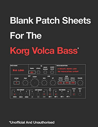 Blank Patch Sheets For the Korg Volca Bass: Unofficial And Unauthorised