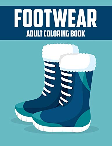 Footwear Adult Coloring Book: Awesome Gift Coloring Activity Book for Coworker and Colleague