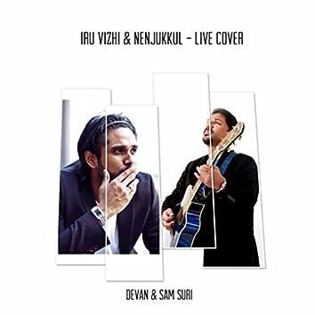 Iru Vizhi & Nenjukkul (Live)
